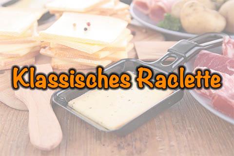 Klassisches Raclette