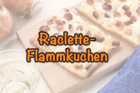 Raclette – Flammkuchen