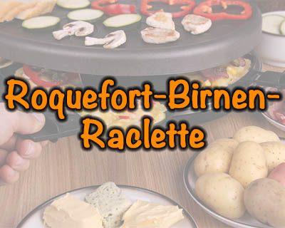 Roquefort-Birnen-Raclette