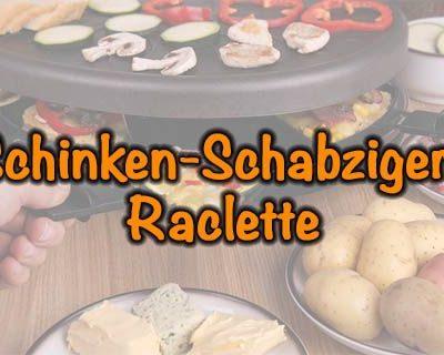 Schinken-Schabziger-Raclette