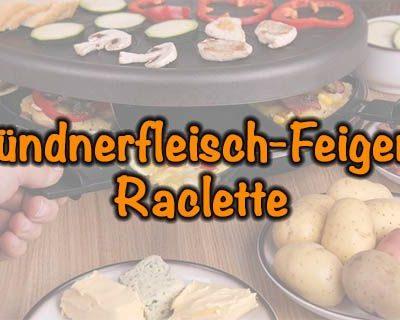 Bündnerfleisch-Feigen-Raclette