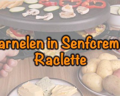 Garnelen-in-Senfcreme-Raclette