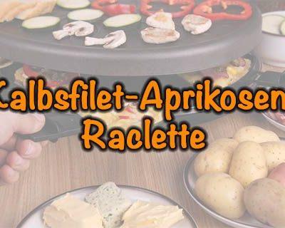 Kalbsfilet-Aprikosen-Raclette