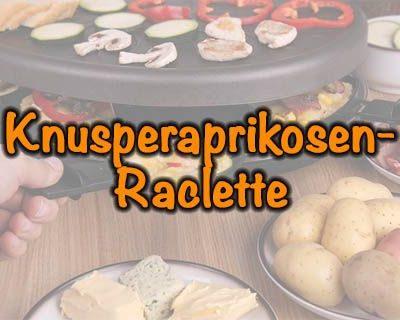 Knusperaprikosen-Raclette