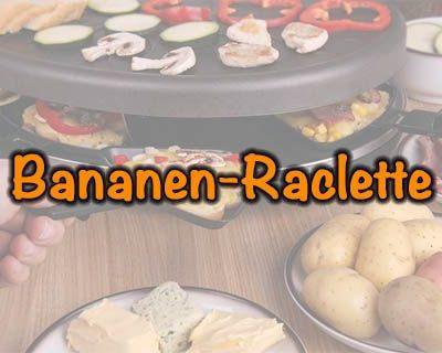 Bananen-Raclette