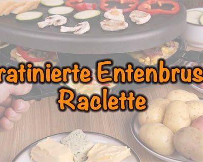 Gratinierte-Entenbrust-Raclette