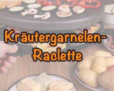 Kräutergarnelen-Raclette