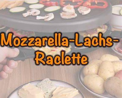 Mozzarella-Lachs-Raclette