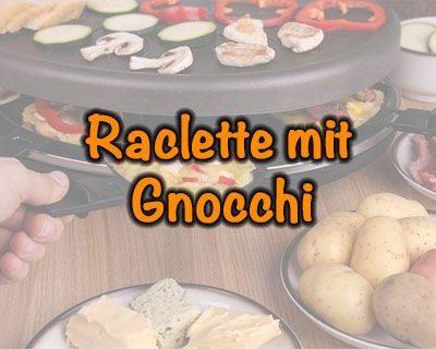 Raclette mit Gnocchi