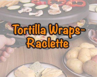 Tortilla Wraps-Raclette